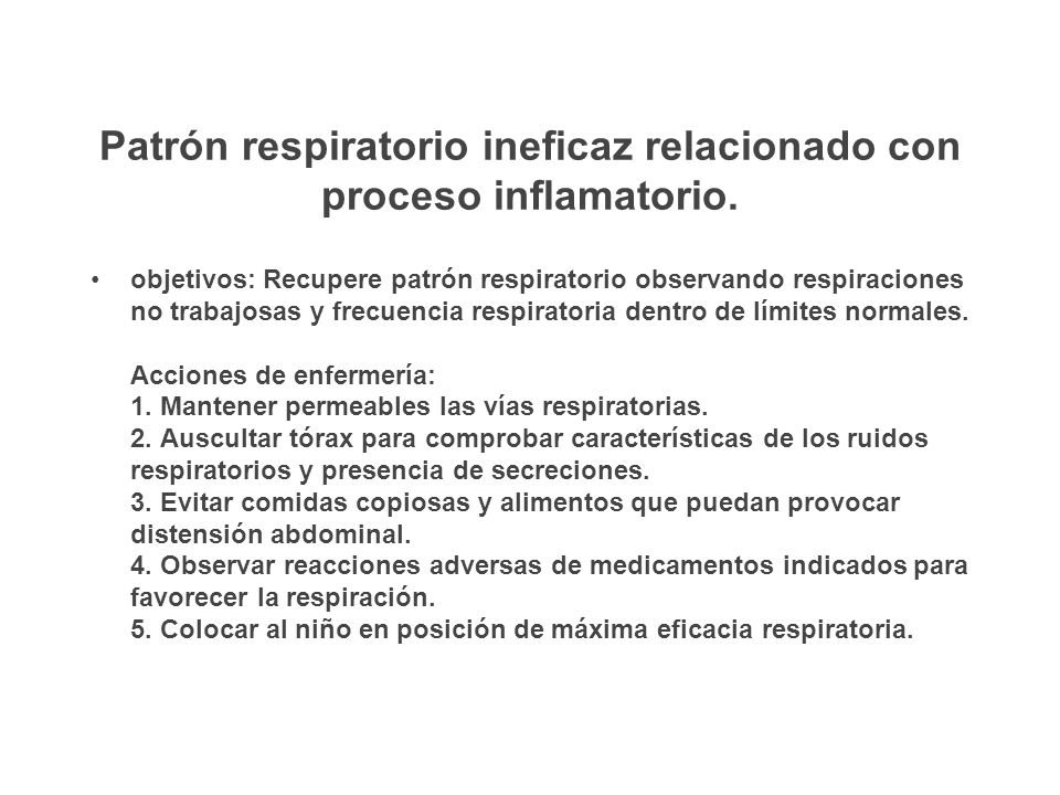 Patrón respiratorio ineficaz relacionado con proceso inflamatorio.