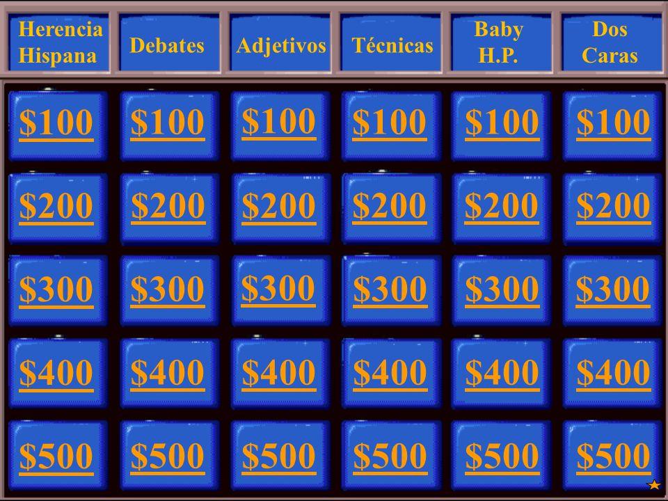Herencia Hispana Baby H.P. Dos Caras. Debates. Adjetivos. Técnicas. $100. $100. $100. $100.