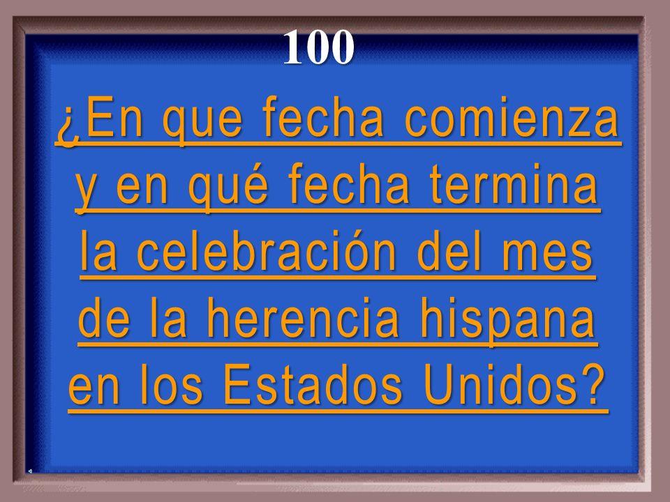 100 ¿En que fecha comienza y en qué fecha termina la celebración del mes de la herencia hispana en los Estados Unidos