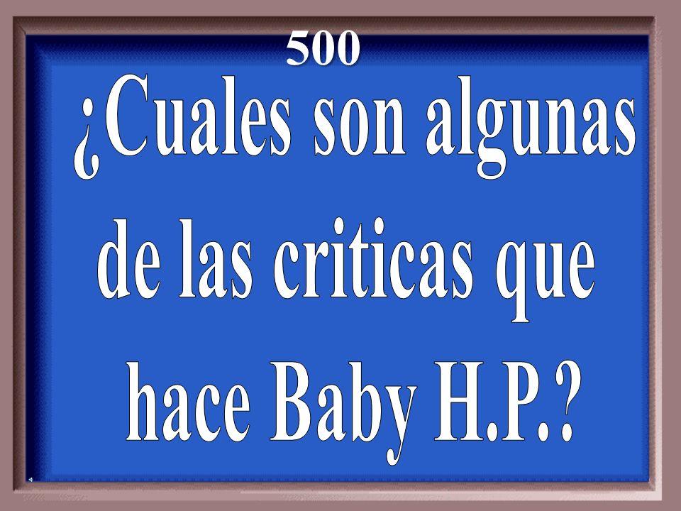 500 ¿Cuales son algunas de las criticas que hace Baby H.P.
