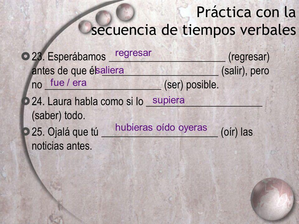 Práctica con la secuencia de tiempos verbales
