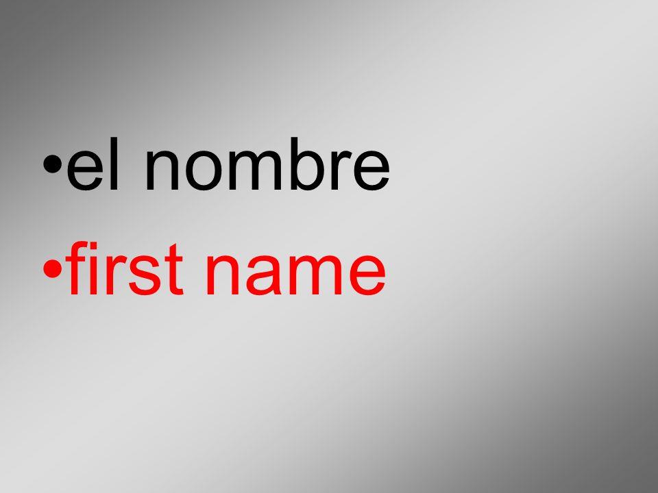 el nombre first name
