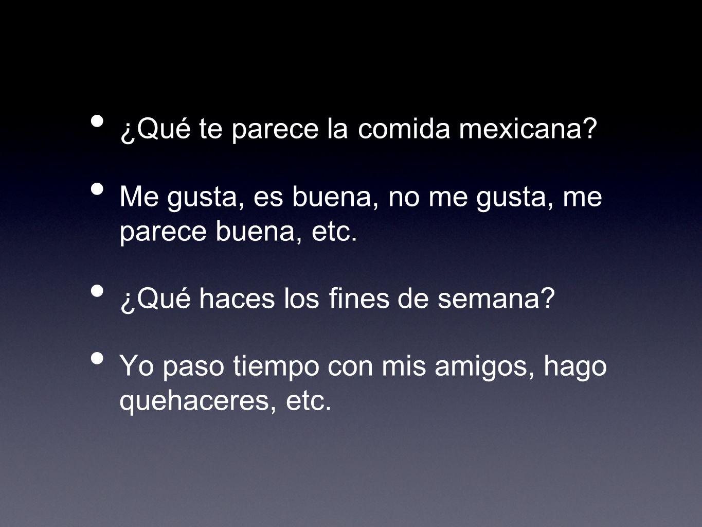 ¿Qué te parece la comida mexicana