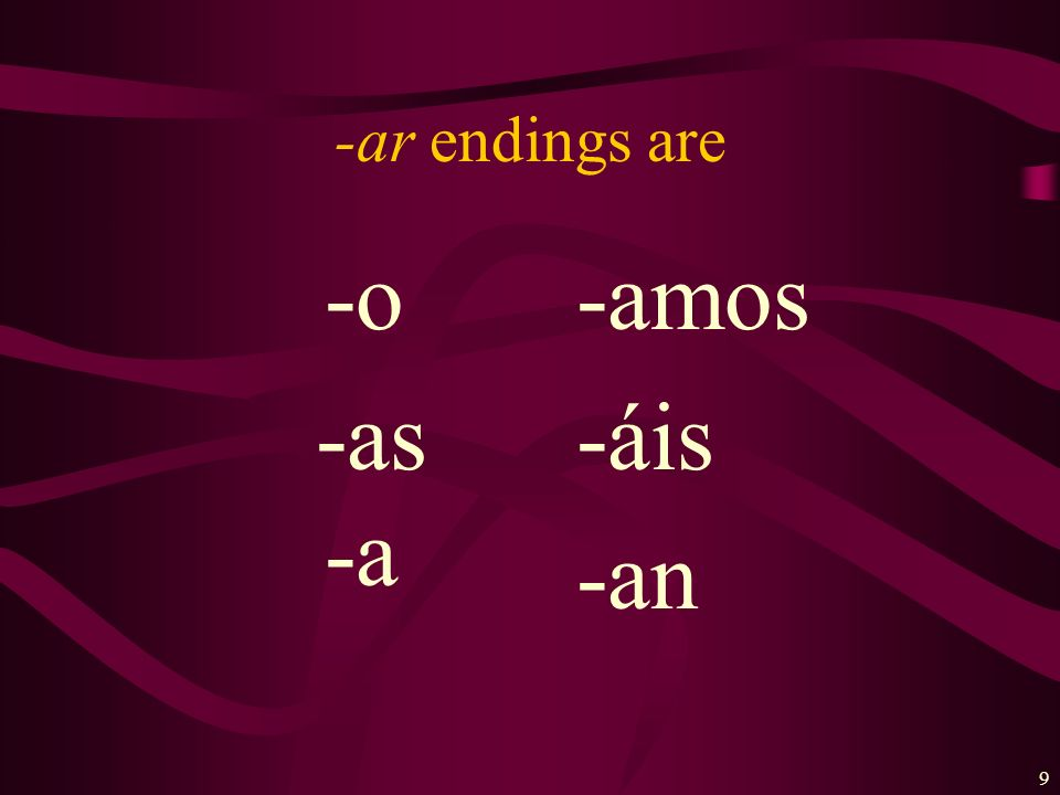 -ar endings are -o -as -a -amos -áis -an
