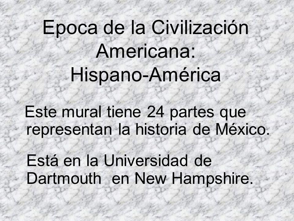 Epoca de la Civilización Americana: Hispano-América