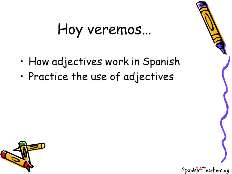 Hoy veremos… How adjectives work in Spanish