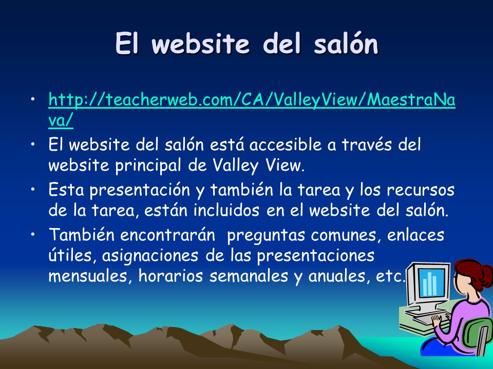 El website del salón http://teacherweb.com/CA/ValleyView/MaestraNava/