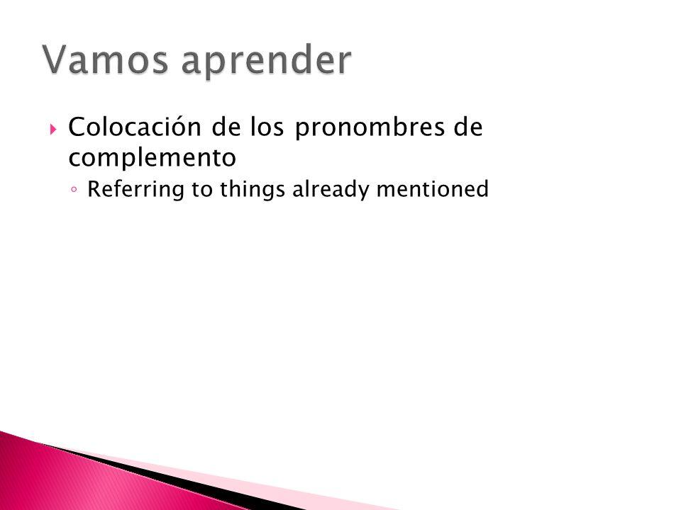 Vamos aprender Colocación de los pronombres de complemento