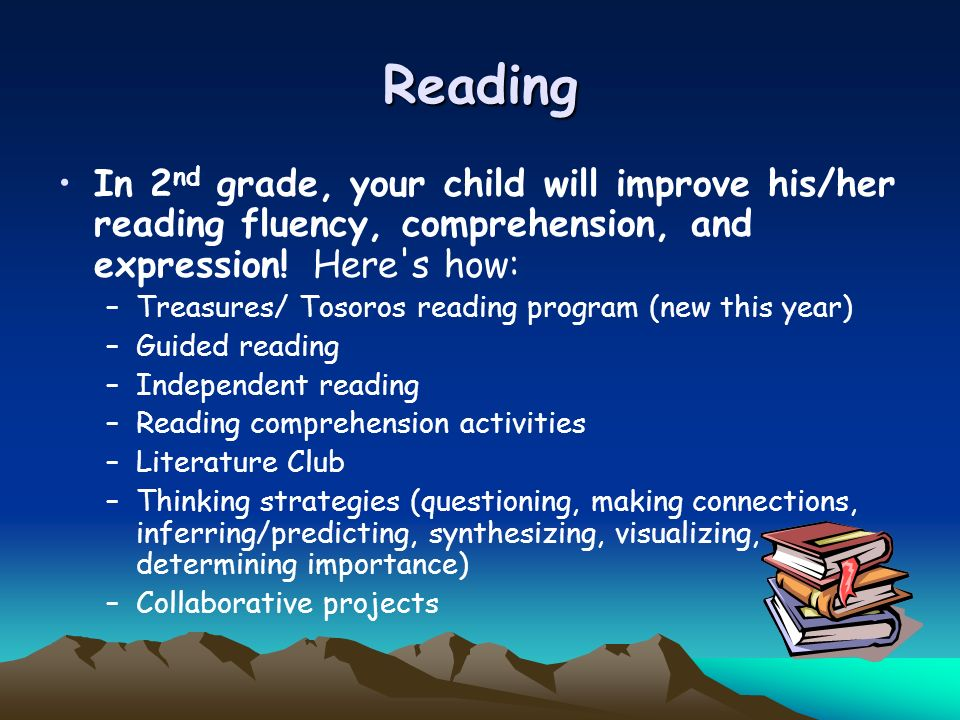 Reading In 2nd grade, your child will improve his/her reading fluency, comprehension, and expression! Here s how: