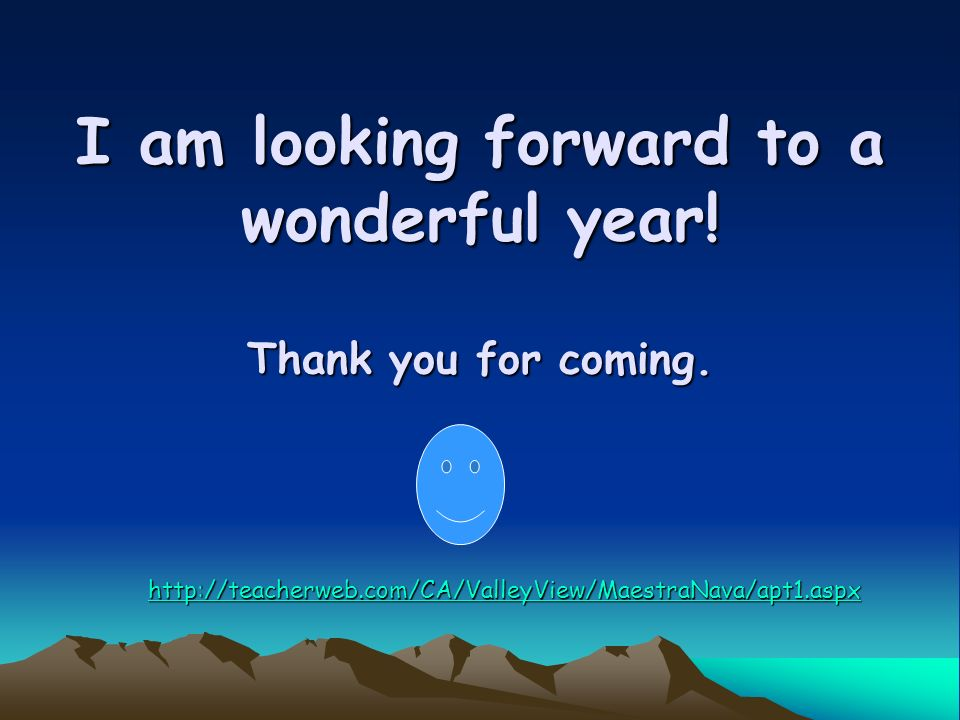 I am looking forward to a wonderful year! Thank you for coming.