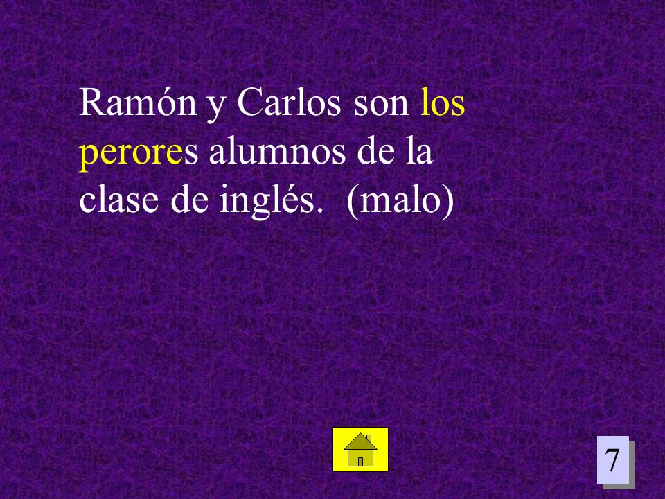 Ramón y Carlos son los perores alumnos de la clase de inglés. (malo)