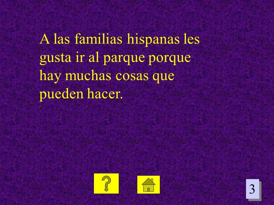 A las familias hispanas les gusta ir al parque porque
