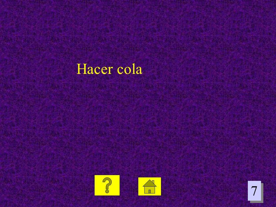 Hacer cola 7