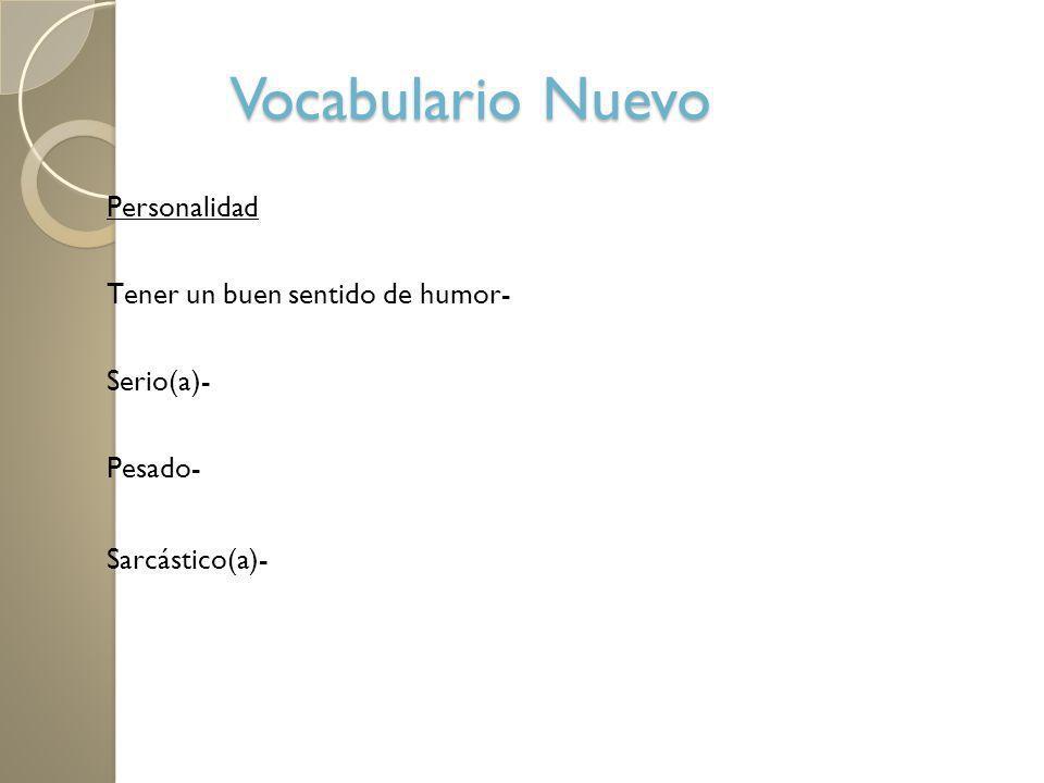 Vocabulario Nuevo Personalidad Tener un buen sentido de humor-