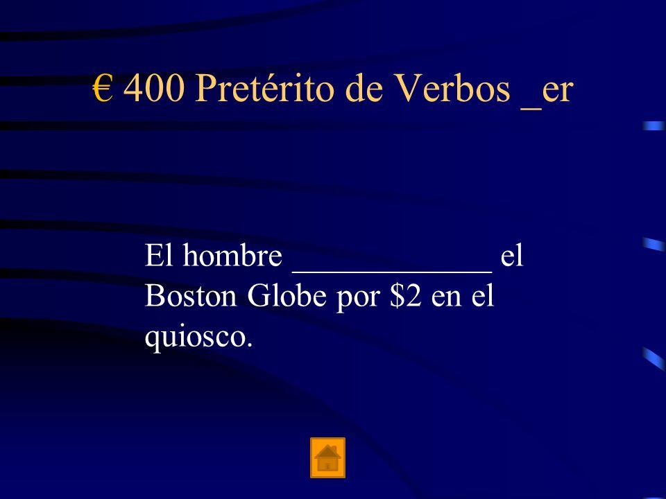 € 400 Pretérito de Verbos _er