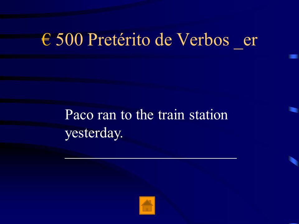 € 500 Pretérito de Verbos _er