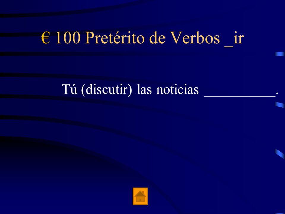€ 100 Pretérito de Verbos _ir