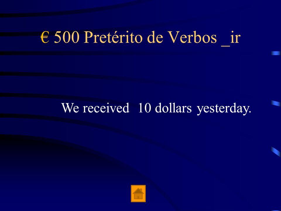 € 500 Pretérito de Verbos _ir