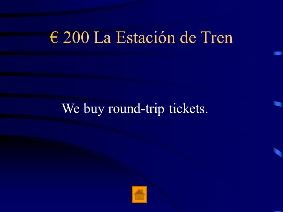 € 200 La Estación de Tren We buy round-trip tickets.