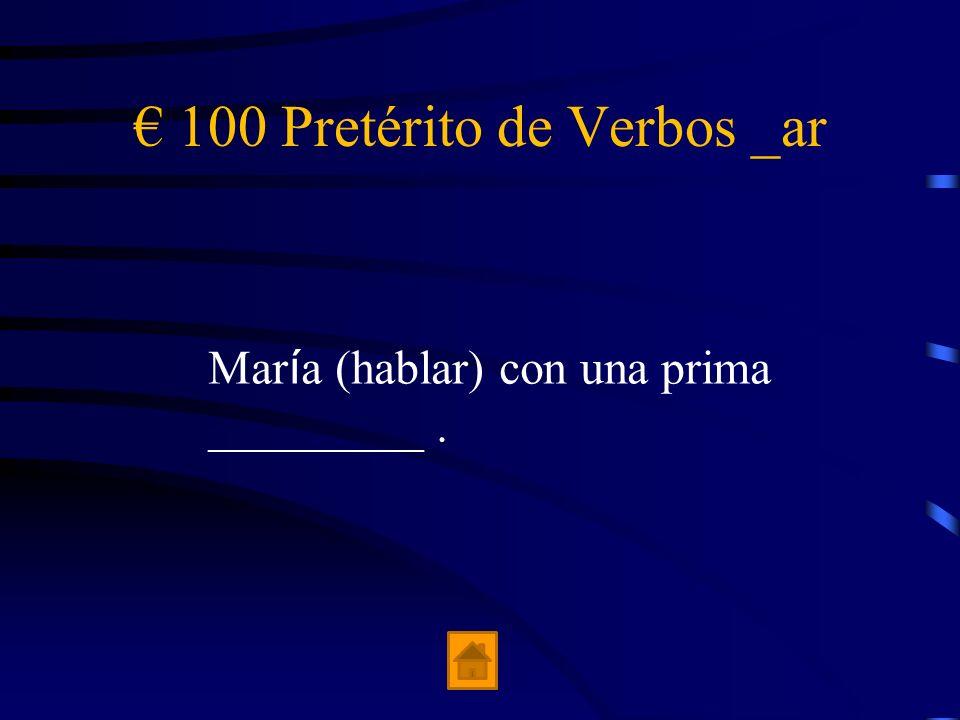 € 100 Pretérito de Verbos _ar