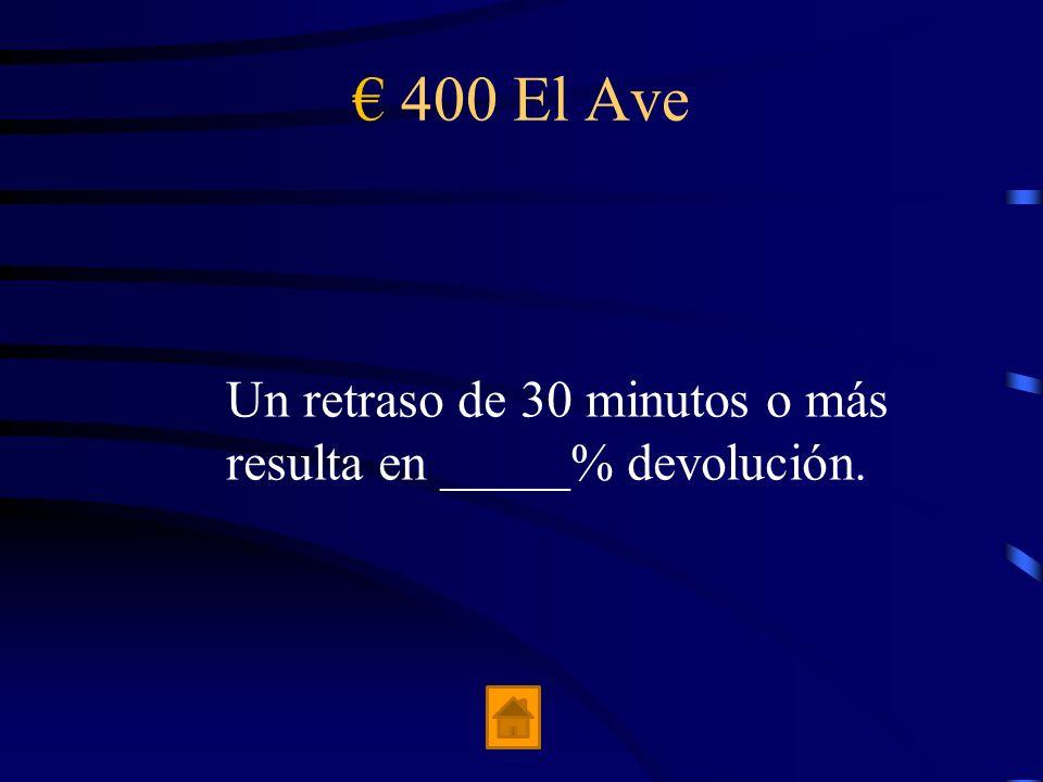 € 400 El Ave Un retraso de 30 minutos o más