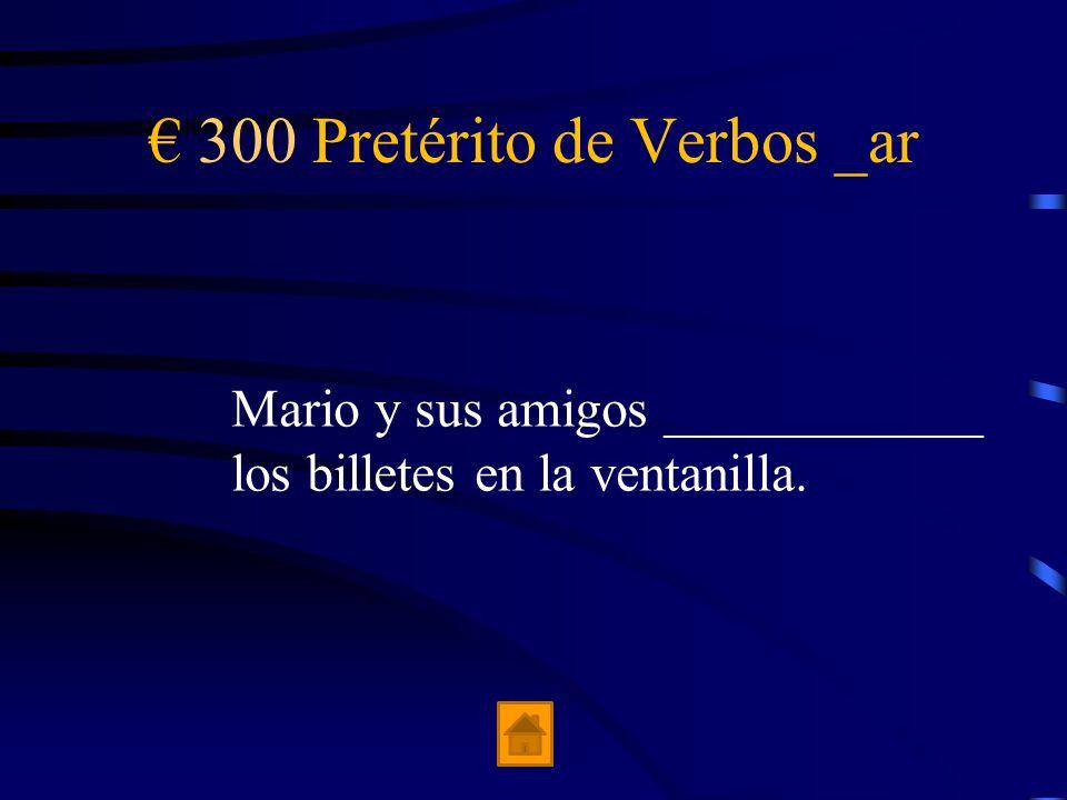 € 300 Pretérito de Verbos _ar