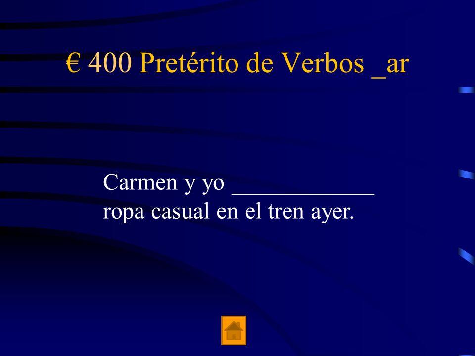 € 400 Pretérito de Verbos _ar