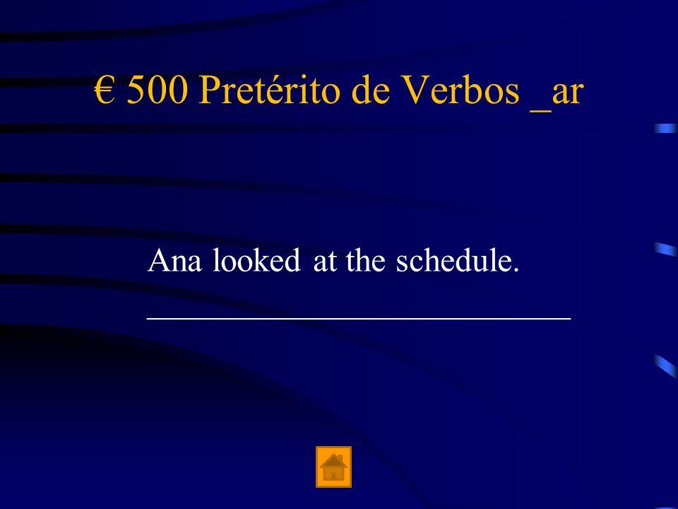 € 500 Pretérito de Verbos _ar