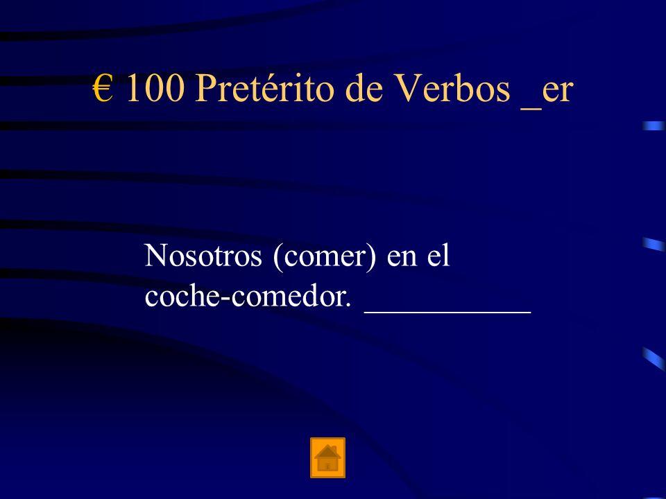 € 100 Pretérito de Verbos _er