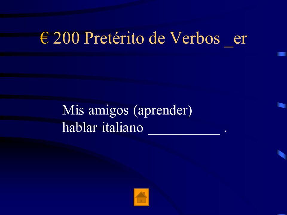 € 200 Pretérito de Verbos _er