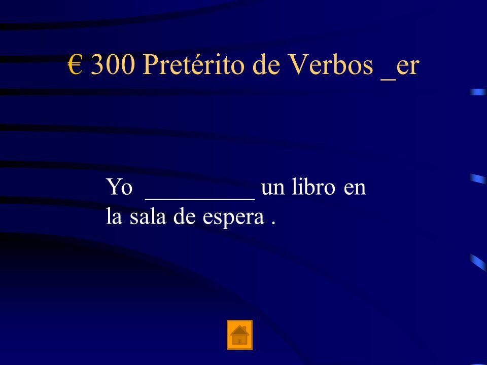 € 300 Pretérito de Verbos _er