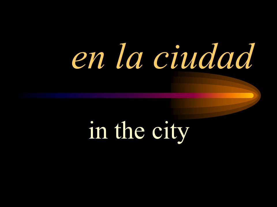 en la ciudad in the city
