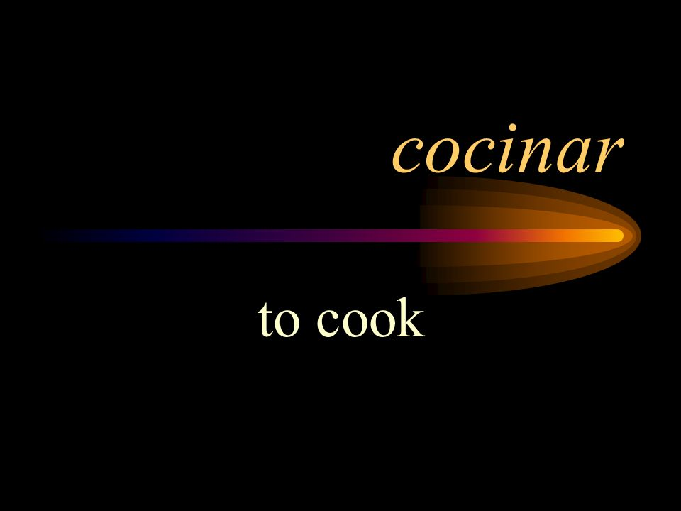 cocinar to cook