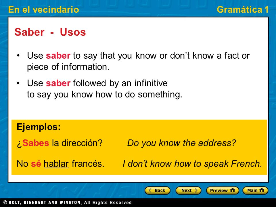 Saber - Usos Use saber to say that you know or don't know a fact or piece of information. Use saber followed by an infinitive.