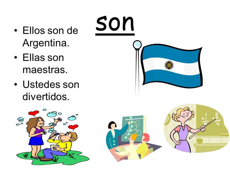 son Ellos son de Argentina. Ellas son maestras.