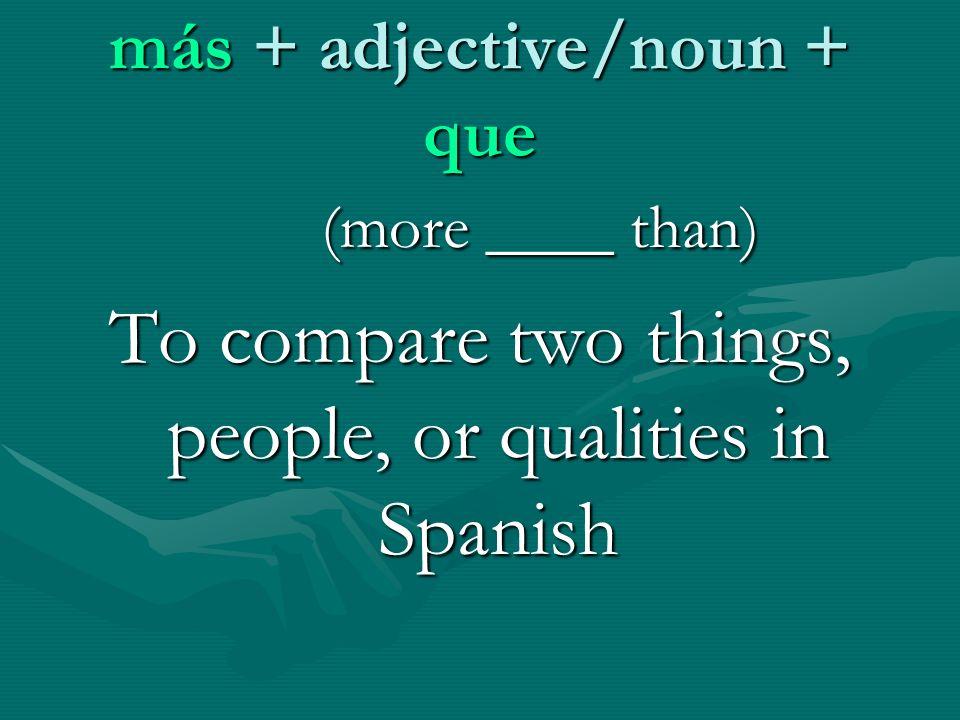 más + adjective/noun + que