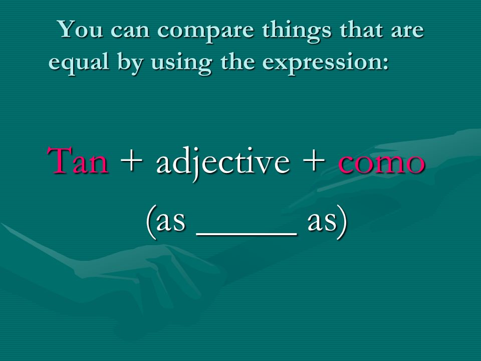 You can compare things that are equal by using the expression: