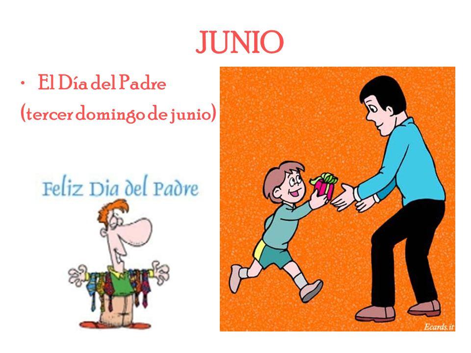 JUNIO El Día del Padre (tercer domingo de junio)