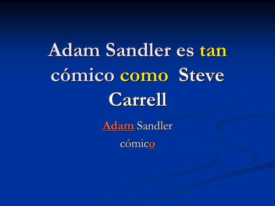 Adam Sandler es tan cómico como Steve Carrell