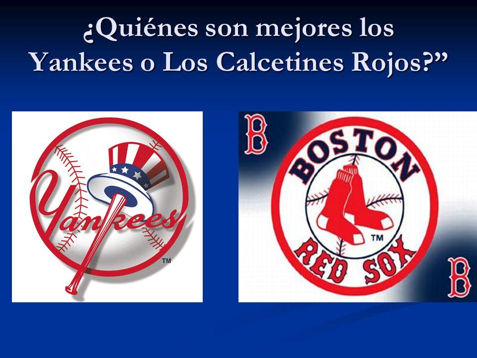 ¿Quiénes son mejores los Yankees o Los Calcetines Rojos