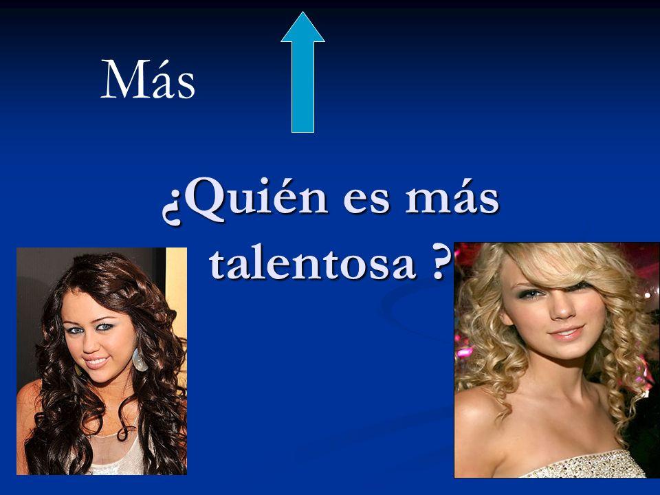 ¿Quién es más talentosa