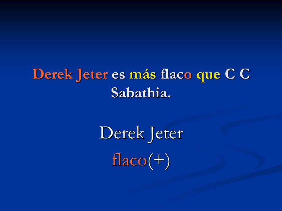 Derek Jeter es más flaco que C C Sabathia.