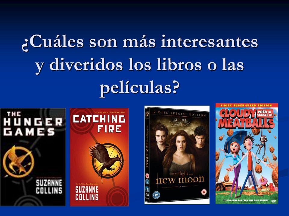 ¿Cuáles son más interesantes y diveridos los libros o las películas