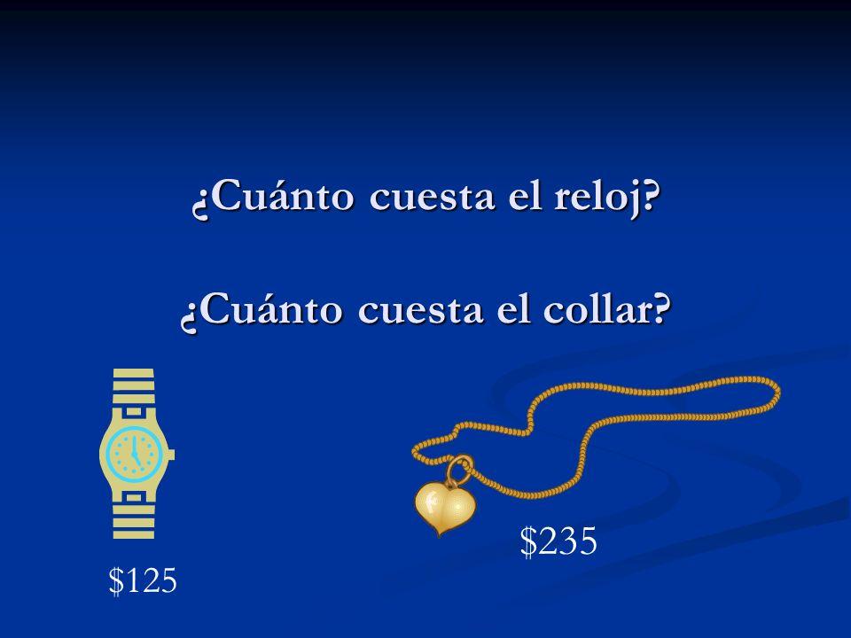 ¿Cuánto cuesta el reloj ¿Cuánto cuesta el collar