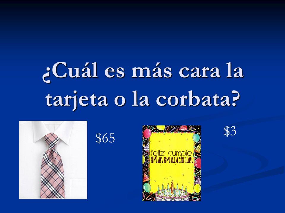 ¿Cuál es más cara la tarjeta o la corbata