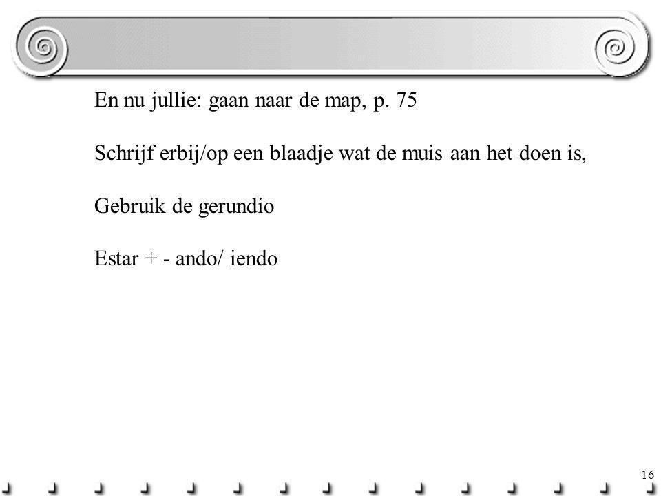En nu jullie: gaan naar de map, p. 75