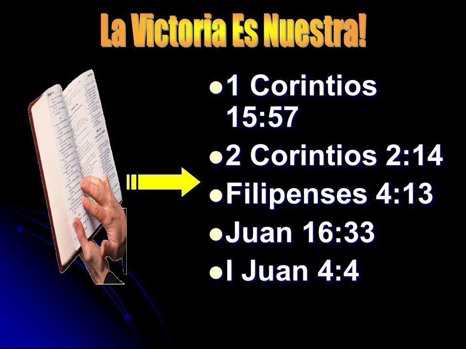 1 Corintios 15:57 2 Corintios 2:14 Filipenses 4:13 Juan 16:33
