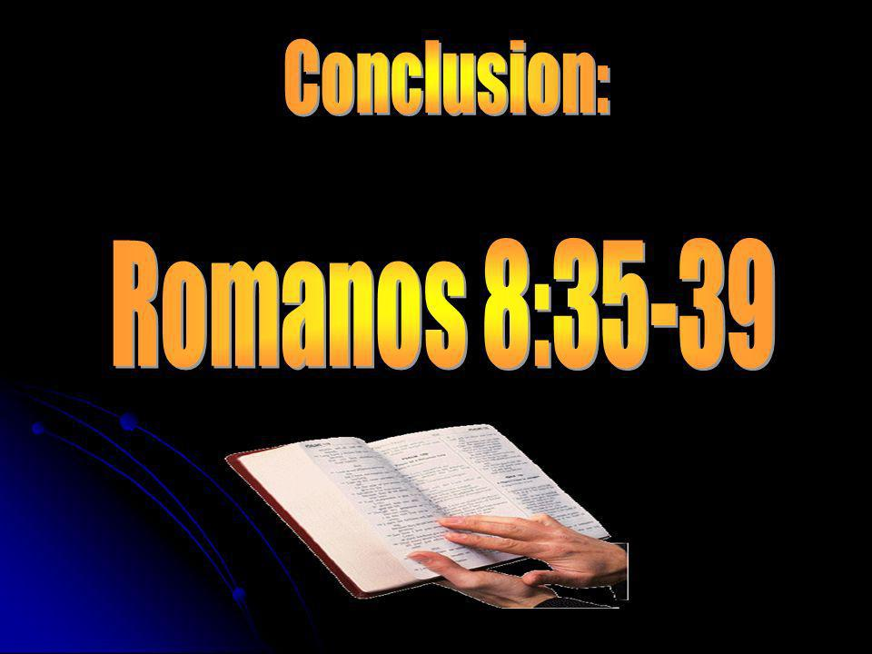 Conclusion: Romanos 8:35-39