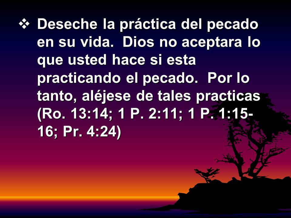 Deseche la práctica del pecado en su vida