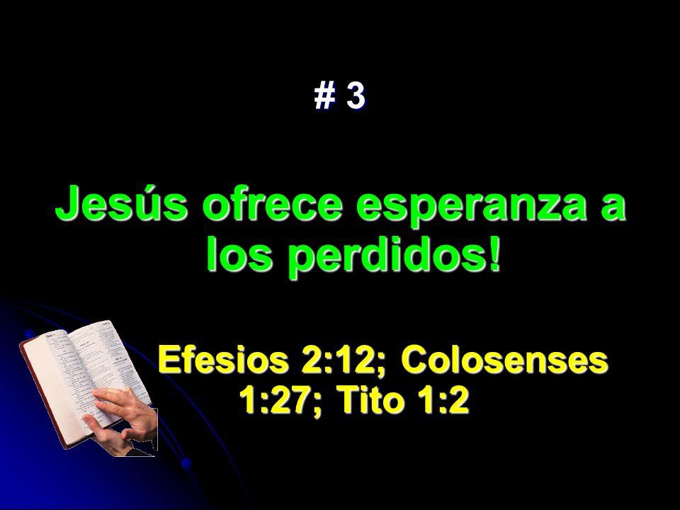 Jesús ofrece esperanza a los perdidos!